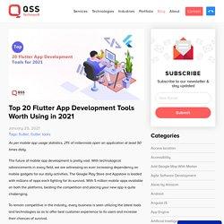 Top 20 Flutter App Development Tools Worth Using in 2021