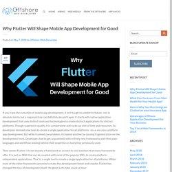 Why Flutter Will Shape Mobile App Development for Good