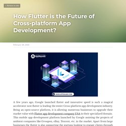 How Flutter is the Future of Cross-platform App Development?