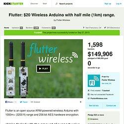 Flutter: $20 Wireless Arduino with half mile (1km) range. by Flutter Wireless