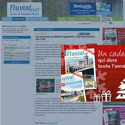 Revue Fluvial Innovation Ce n'est pas un bateau-logement, c'est une maison sur l'eau