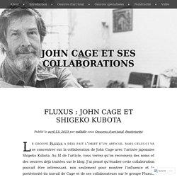 Fluxus : John Cage et Shigeko Kubota