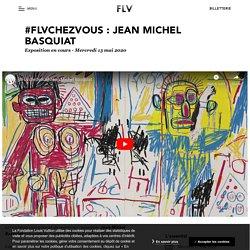 #FLVchezvous : Jean Michel Basquiat