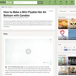 How to Make a Mini Flyable Hot Air Balloon with Candles: 9 steps
