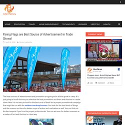 Flying Flags are Best Source of Advertisement in Trade Shows! - abcrnews