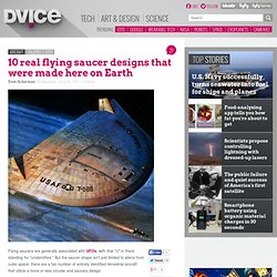 10 real flying saucer designs that were made here on Earth