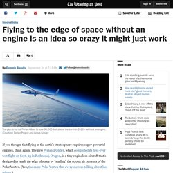 Flying to the edge of space without an engine is an idea so crazy it might just work