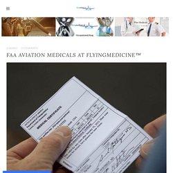 FAA Aviation Medicals at FlyingMedicine™