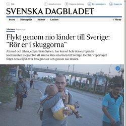 """En flykt till Sverige genom nio länder: """"Rör er i skuggorna"""""""