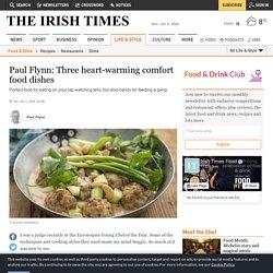 Paul Flynn: Three heart-warming comfort food dishes