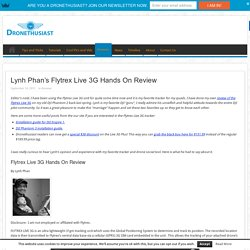 Lynh Phan's Flytrex Live 3G Hands On Review - Dronethusiast