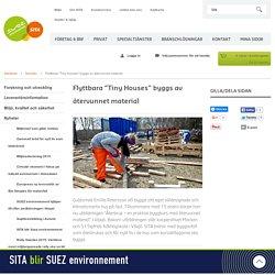"Flyttbara ""Tiny Houses"" byggs av återvunnet material - SITA"