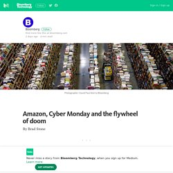Amazon, Cyber Monday and the flywheel of doom – Bloomberg Technology – Medium