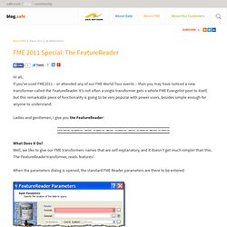 The FME Evangelist » FME 2011 Special: The FeatureReader