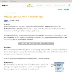 The FME Evangelist » FME2011 Use Case: Joiner vs FeatureMerger