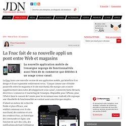 La Fnac fait de sa nouvelle appli un pont entre Web et magasins