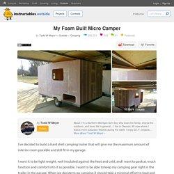 My Foam Built Micro Camper : 21 Steps