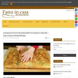 FOCACCIA FATTA IN CASA RICETTA FACILE E VELOCE - Easy Focaccia Bread Recipe