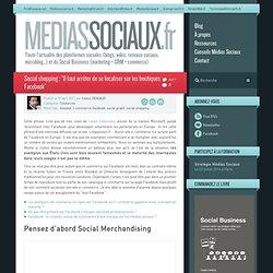 Social shopping : «Il faut arrêter de se focaliser sur les boutiques Facebook»