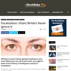 Focalization: Smart Writers Never Ignore It