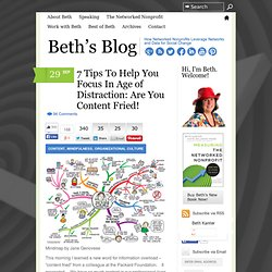 7 Tips To Help You Focus In Age of Distraction: Are You Content Fried!