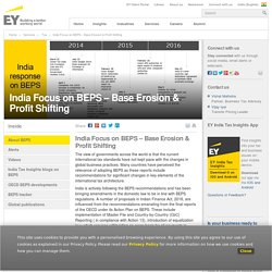 BEPS – Focus on Base Erosion & Profit Shifting – EY India - EY - India