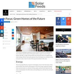 In Focus: Green Homes of the Future - SOLARFEEDS