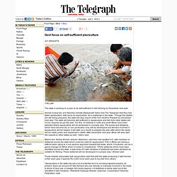 Govt focus on self-sufficient pisciculture