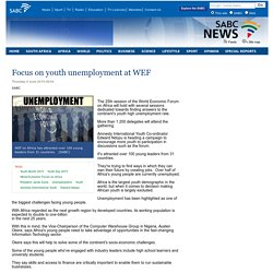 Focus on youth unemployment at WEF:Thursday 4 June 2015