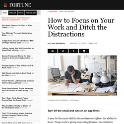 How to Focus on Your Work and Ditch the Distractions