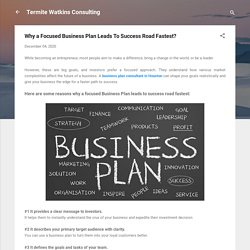 Why a Focused Business Plan Leads To Success Road Fastest?