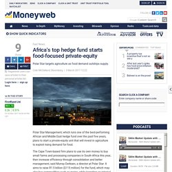 Africa's top hedge fund starts food-focused private-equity - Moneyweb