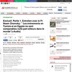 """Exclusif. Partie 1. Entretien avec le Pr Noam Chomsky: """" Les évènements en Tunisie et en Egypte ne sont comparables nulle part ailleurs dans le monde""""(+Audio)"""