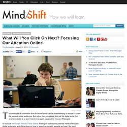 What Will You Click On Next? Focusing Our Attention Online