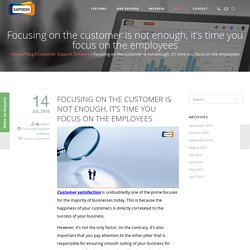 Focusing on the customer is not enough, it's time you focus on the employees - kapdesk