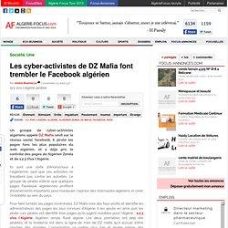 Les cyber-activistes de DZ Mafia font trembler le Facebook algérien