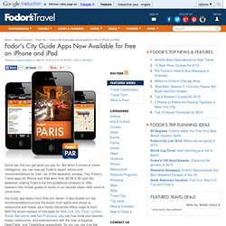 Fodor's City Guide Apps Now Available for Free on iPhone and iPad