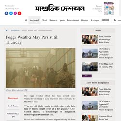 Foggy Weather May Persist till Thursday