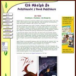 An Táin - Foilsitheoir / Publisher: Cló Mhaigh Eo book publishers