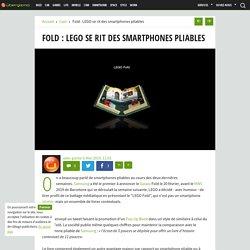 Fold : LEGO se rit des smartphones pliables