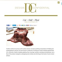 Cut ~ Fold ~ Pleat - Design Confidential