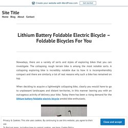 Lithium Battery Foldable Electric Bicycle – Foldable Bicycles For You – Site Title