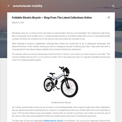 Foldable Electric Bicycle – Shop From The Latest Collections Online