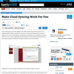 Sync any folder – without moving it. - Make Cloud Syncing Work For You