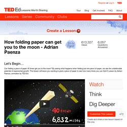 How folding paper can get you to the moon - Adrian Paenza