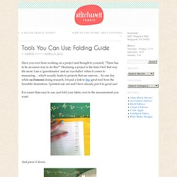 Tools You Can Use: Folding Guide » Stitchwell Fabric Blog