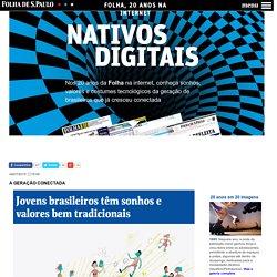 Jovens brasileiros têm sonhos e valores bem tradicionais - Folha, 20 anos na internet