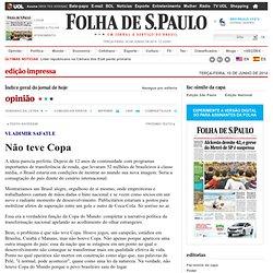 Opinião - Não teve Copa - 10/06/2014