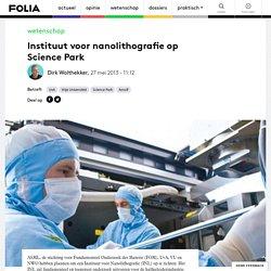 Foliaweb: Instituut voor nanolitho- grafie op Science Park