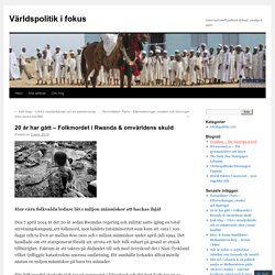 20 år har gått – Folkmordet i Rwanda & omvärldens skuld